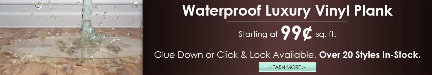 Waterproof Luxury Vinyl Plank Starting at 99¢ sq. ft. | Glue Down or Click & Lock Available. Over 20 Styles In-Stock